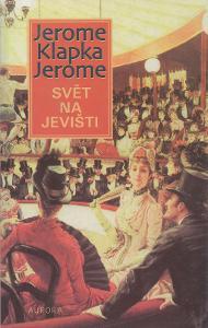 Jerome Klapka Jerome - Svět na jevišti