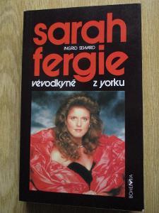 Seward Ingrid - Sarah Fergie vévodkyně z Yorku (1. vydání)