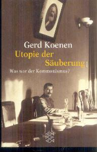 GERD KOENEN - Utopie der Säuberung