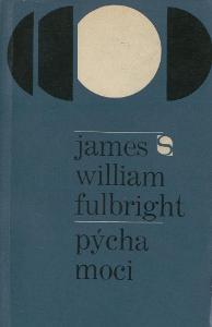 James William Fulbright - Pýcha moci