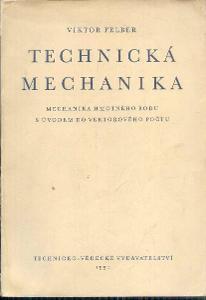 VIKTOR FELBR  - TECHNICKÁ MECHANIKA