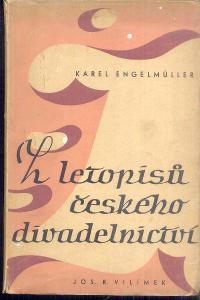 K.ENGELMULLER    - Z LETOPISŮ ČESKÉHO DIVADELNICTVÍ
