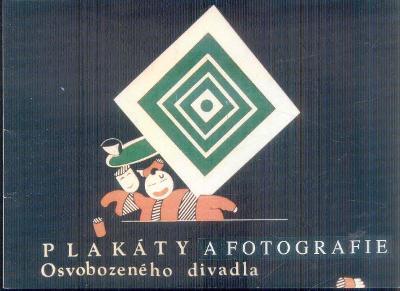 PLAKÁTY A FOTOGRAFIE OSVOBOZENÉHO DIVADLA