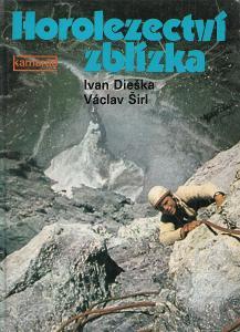 Ivan Dieška , Václav Širl - Horolezectví zblízka