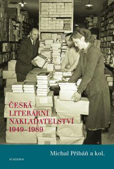 Česká literární nakladatelství 1949–1989 / Michal Přibáň a kol. (nová)