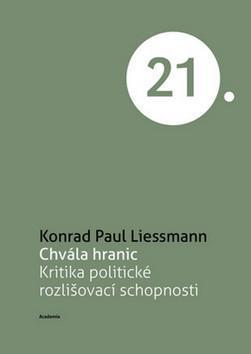 Liessmann: Chvála hranic - Kritika politické rozlišovací schopnosti