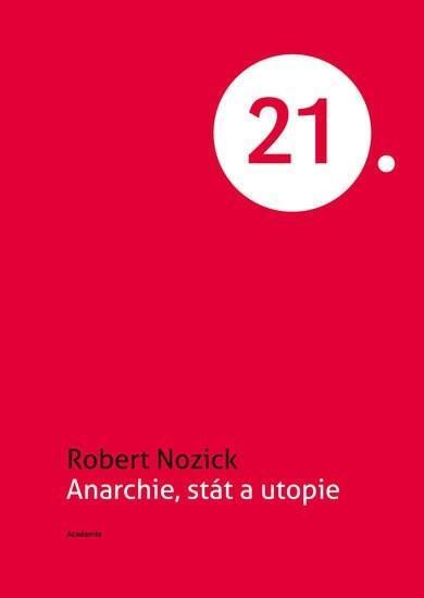 Robert Nozick: Anarchie, stát a utopie - Knihy
