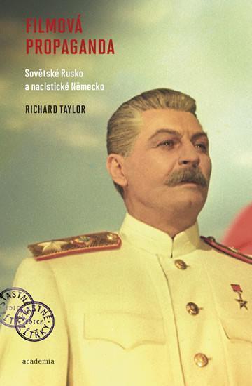 Filmová propaganda - Sovětské Rusko a nacistické Německo / R. Taylor