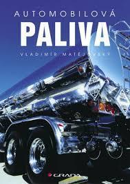 Automobilová paliva / Vladimír Matějovský