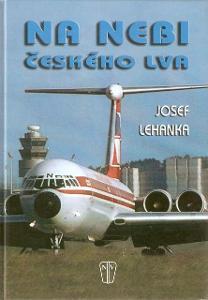 KnihaJosef Lehanka: Na nebi českého lva (čeští aviatici, dějiny ap.)