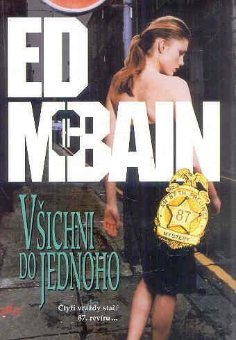 Ed McBain - VŠICHNI DO JEDNOHO