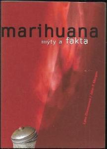 Marihuana - Mýty a fakta / Zimmerová, Morgan