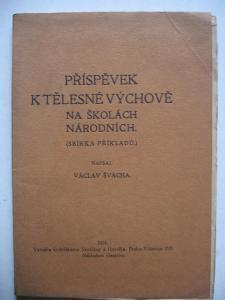 Příspěvek k tělesné výchově na školách národních  Václav Švácha 1924