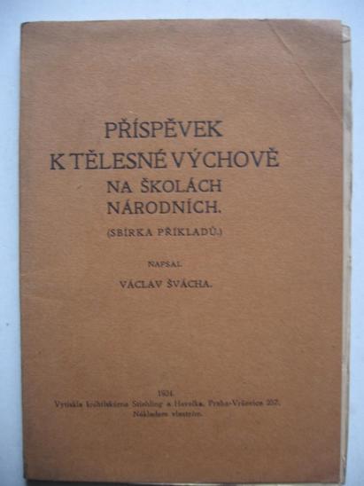 Příspěvek k tělesné výchově na školách národních  Václav Švácha 1924  - Antikvariát