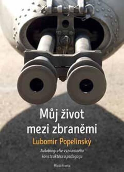 Lubomír Popelinský: Můj život se zbraněmi
