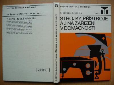 Strojky, přístroje a jiná zařízení v domácnosti - R. Rousek -SNTL 1981