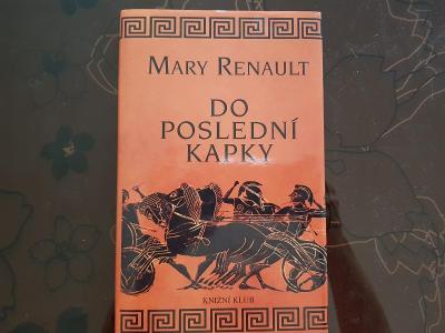 Kniha Do poslední kapky - Mary Renault