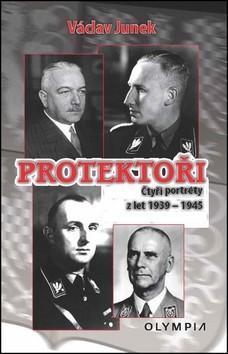Protektoři - Čtyří portréty z let 1939-1945 - Neurath Heydrich Daluege - Vojenské