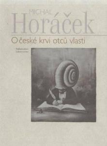 Michal Horáček: O české krvi otců vlasti
