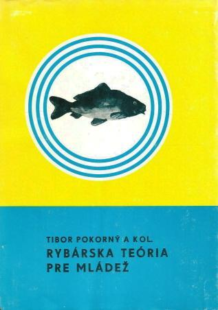 Kniha Rybárska teória pro mládež / Tibor Pokorný a kol. (1982)