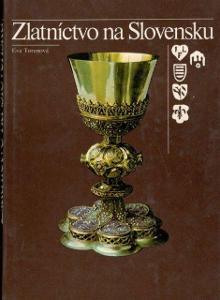 Kniha Zlatníctvo na Slovensku / Eva Toranová (mj. značky, zlatníci) A4