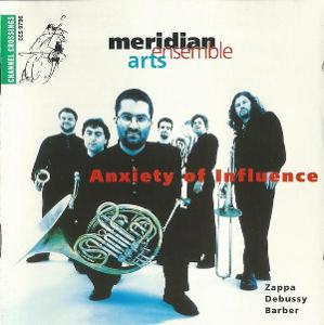 CD MERIDIAN ENSEMBLE ARTS - ANXIETY OF INFLUENCE /ZAPPA DEBUSSY BARBER