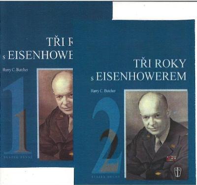 Tři roky s Eisenhowerem 1+2. / Harry C.Butcher (vydání 2005)