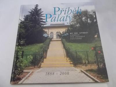 Příběh Palaty 1888-2008- Praha 5 Palata - Domov pro zrakově postižené