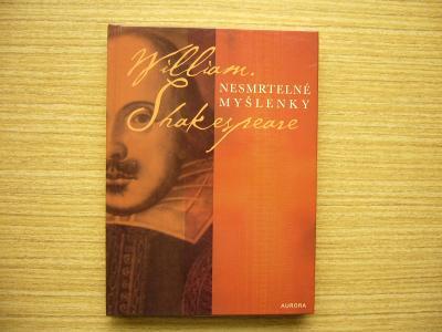 William Shakespeare - Nesmrtelné myšlenky | 2005