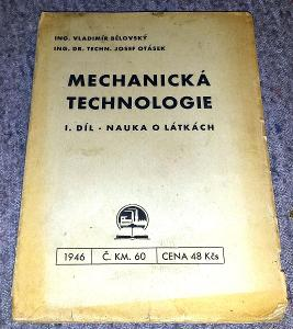 MECHANICKÁ TECHNOLOGIE 1 Nauka o látkách Bělovský Otásek 1946