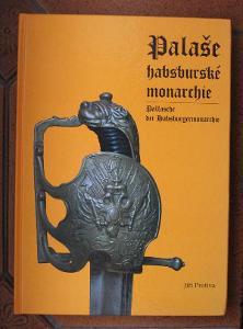 """Kniha """"Palaše habsburské monarchie"""", nová. Palaš, šavle, meč, kord"""