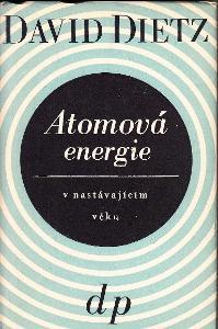 ATOMOVÁ ENERGIE V NASTÁVAJÍCÍM VĚKU