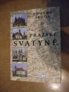 Škoda Eduard - Pražské svatyně