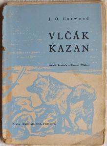 J. O. Curwood - Vlčák Kazan (1960)
