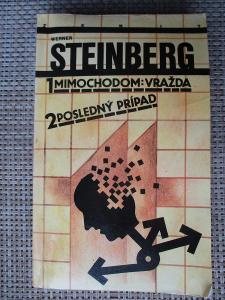 Steiberg Werner - Mimochodom vražda & Posledný prípad  (1. vydání)
