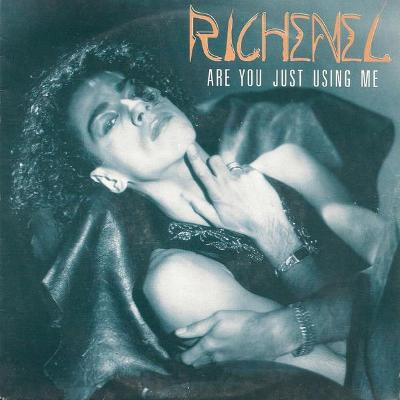 RICHENEL ‎- Are You Just Using Me