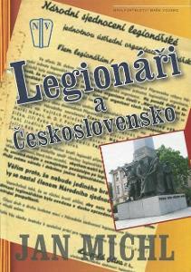 Legionáři a Československo - Jan Michl - 2009