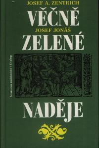 VĚČNĚ ZELENÉ NADĚJE - J.A.Zentrich - J.Jonáš