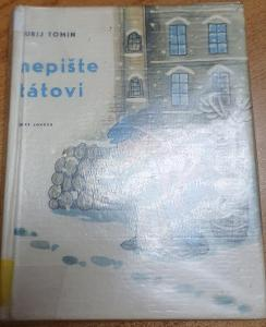 Nepište tátovi-Jurij Tomin