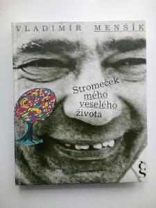 Stromeček mého veselého života - Vladimír Menšík