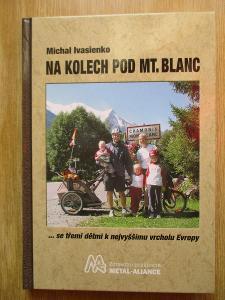 Ivasienko Michal - Na kolech pod MT. Blanc (1. vydání)