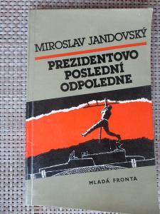 Jandovský Miroslav - Prezidentovo poslední odpoledne (1. vydání)