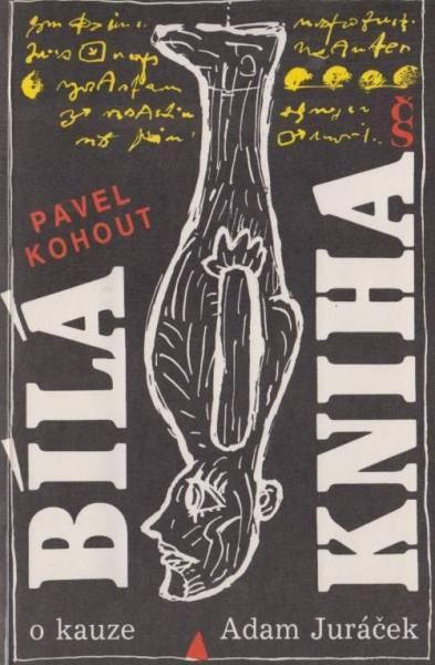 Pavel Kohout: Bílá kniha o kauze Adam Juráček