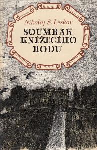 NIKOLAJ S. LESKOV - Soumrak knížecího rodu