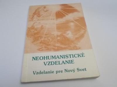 Neohumanisticke vzdelanie - Vzdelanie pro Nový Svet / Áčaryá