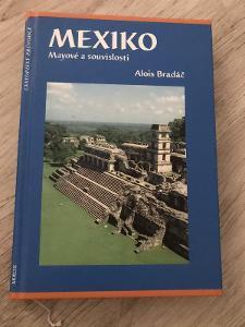 Mexiko - Mayové a souvislosti - Bradáč Alois