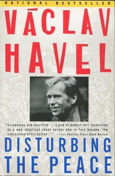 Václav Havel Disturbing the peace - 1990