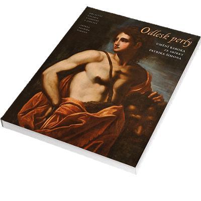 Odlesk perly. Umění baroka ze Sbírky Patrika Šimona (baroko)