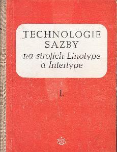 TECHNOLOGIE SAZBY NA STROJÍCH LINOTYPE A INTERTYPE I.