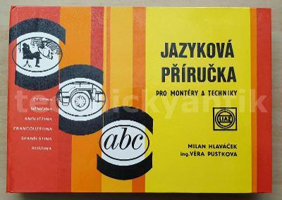 Jazyková příručka pro montéry a techniky, Hlaváček, Pustková 1979 LIAZ